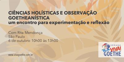 CIÊNCIAS HOLÍSTICAS E OBSERVAÇÃO GOETHEANÍSTICA | um encontro para experimentação e reflexão