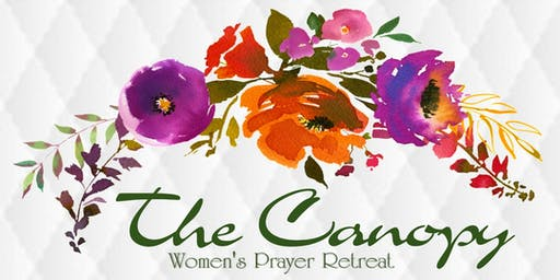 The Canopy Women's Prayer Retreat