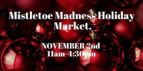 Mistletoe Madness Holiday Craft Market tickets