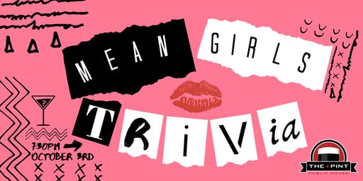 Mean Girls Trivia - Oct 3, 7:30 - The Pint Vancouver