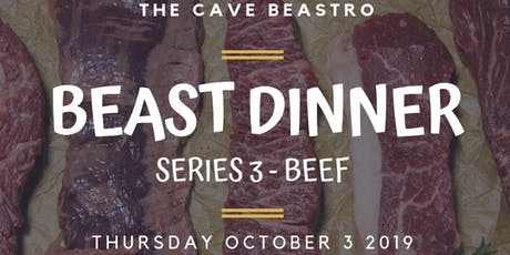 The Cave Beastro Beast Dinner Series 3 - BEEF tickets