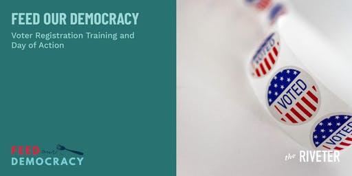 Voter Registration Training Workshop with Feed Our Democracy #DayofAction