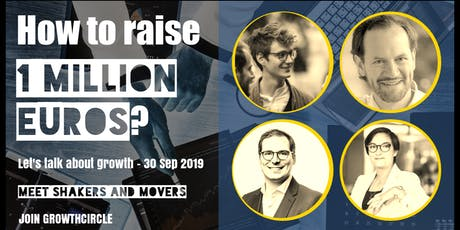 Growth Circle: How to raise the first million euros? - Ed #01 tickets