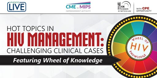 Hot Topics in HIV Management: Challenging Clinical Cases – Featuring Wheel of Knowledge