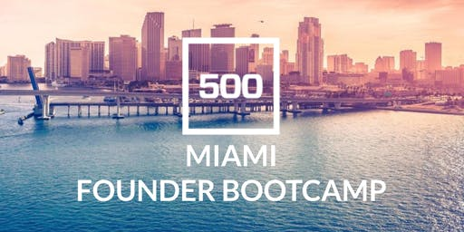 500 Startups Miami | Founder Bootcamp: Fundraising & Pitching