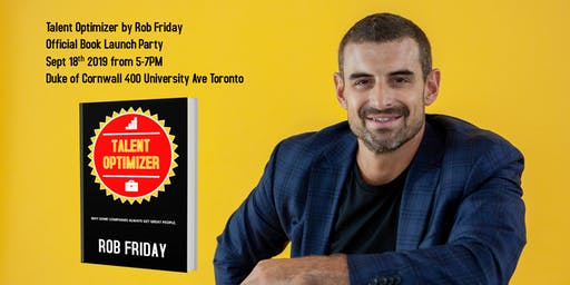 Rob Friday's Talent Optimizer Book Launch Party