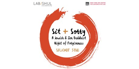 Sit + Sorry: A Jewish and Zen Buddhist Night of Forgiveness tickets