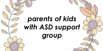 Parents of Younger Children with ASD Support Group