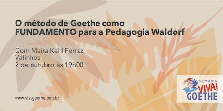 O método de Goethe como FUNDAMENTO da Pedagogia Waldorf ingressos