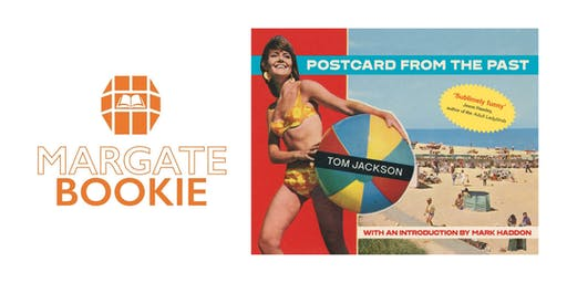 POSTCARDS FROM THE PAST WITH TOM JACKSON - LIVE PODCAST RECORDING