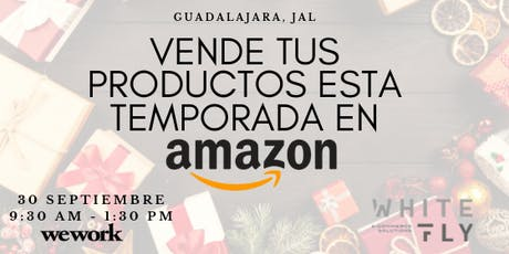 VENDE TUS PRODUCTOS ESTA TEMPORADA NAVIDENA EN AMAZON (Guadalajara) tickets