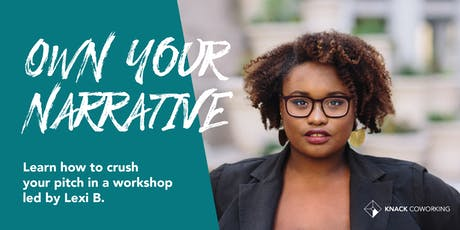 Own Your Narrative: A workshop to create your personal pitch tickets