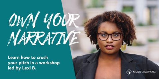 Own Your Narrative: A workshop to create your personal pitch