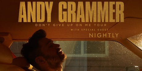 Andy Grammer -  Don't Give Up On Me Tour w/ Nightly tickets