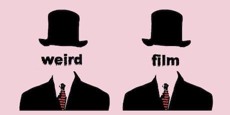Weird Film Festival tickets