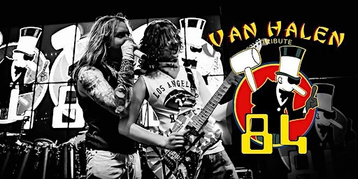 '84 - A Van Halen Tribute | Standing Room Tickets Available!