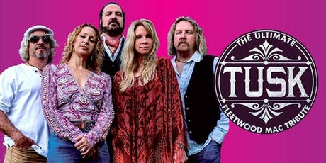TUSK: The Ultimate Fleetwood Mac Tribute - Standing Room Available! tickets