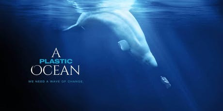A Plastic Ocean - Movie Screening tickets