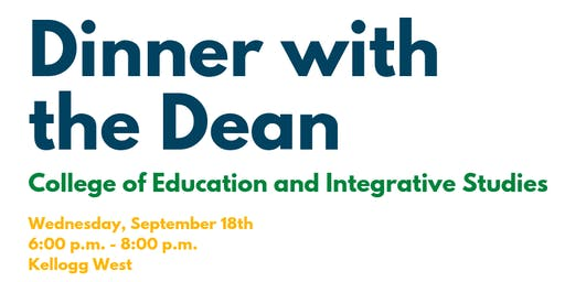 Dinner with the Dean: College of Education and Integrative Studies