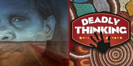 Deadly Thinking Community Workshop Tweed Heads, NSW tickets