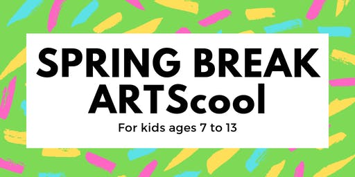 Spring Break ARTScool (Tuesday)