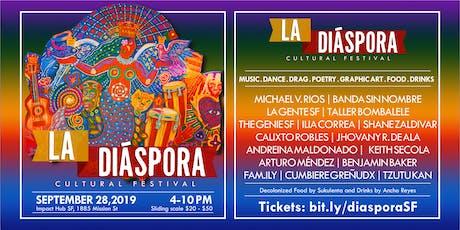 La Diáspora Festival in SF  tickets