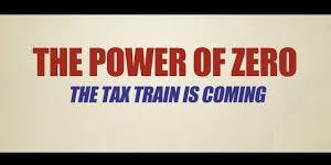 The Power Of Zero: The Tax Train Is Coming