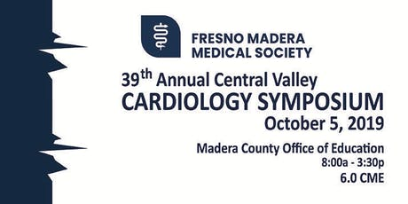 39th Annual Central Valley Cardiology Symposium tickets