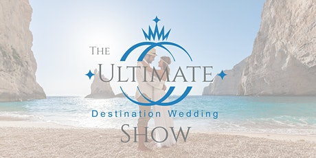 The Ultimate Destination Wedding Show 2020 tickets