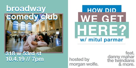 How Did We Get Here? With Mitul Parmar tickets