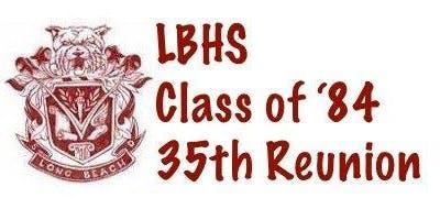 LBHS Class of 1984 35th Class Reunion