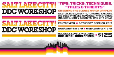 "SALT LAKE CITY DDC WORKSHOP: ""Tips, Tricks, Techniques, Tales & Threats"""