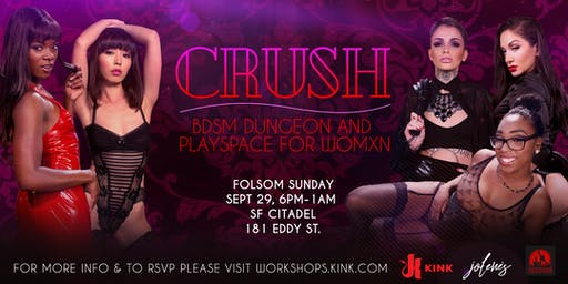 CRUSH: Womxn's Play Party at SF Citadel with Miss SF Leather, Kink.com & Jolene's