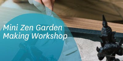 Mini Zen Garden Making Workshop