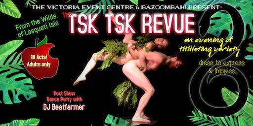 The Lasqueti Island Tsk Tsk Revue : An Evening of Titillating Variety.
