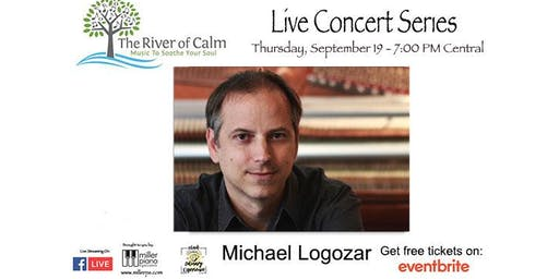 The River of Calm Live Stream Concert featuring pianist Michael Logozar