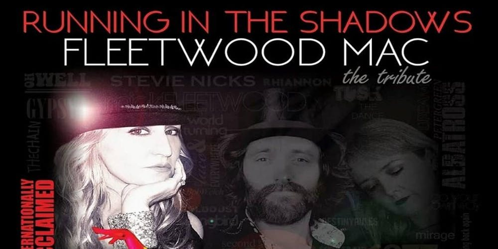 Running in the Shadows- Fleetwood Mac Show