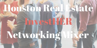 Real Estate InvestHERS Networking Mixer