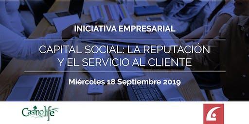 Capital social: La reputación de tu negocio y el servicio al cliente.