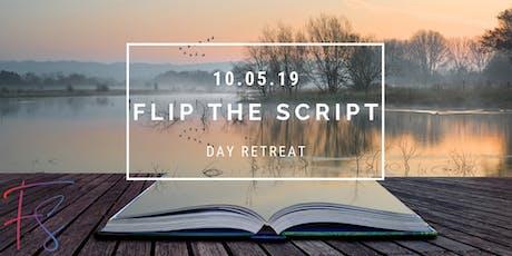 Flip The Script DAY RETREAT tickets