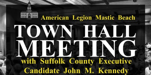 Town Hall Meeting with Suffolk County Executive Candidate John Kennedy