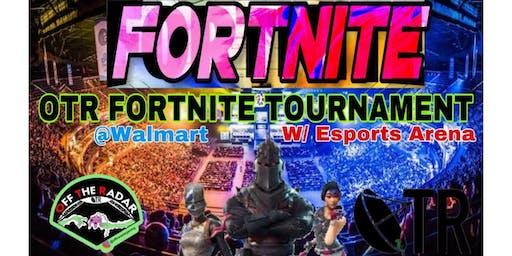 OTR FORTNITE TOURNAMENT (@Walmart W/ Esports Arena)