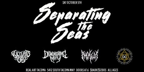 Separating The Seas, Vultures   Above  Us, Dismembering Mary tickets