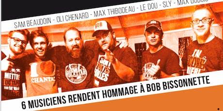 Salut BOB Gorgée Hommage Bob Bissonnette billets