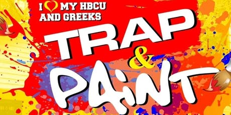 HBCU and GREEK Trap N Paint Party tickets