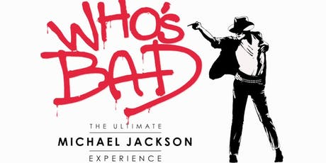 WHOS BAD - The Ultimate Michael Jackson Tribute tickets