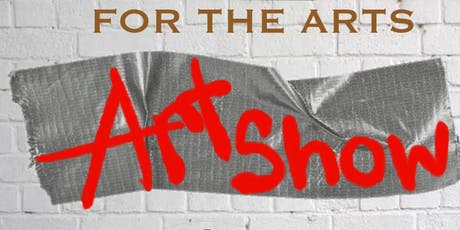 """For The Arts"" Art Show & Brand Showcase tickets"