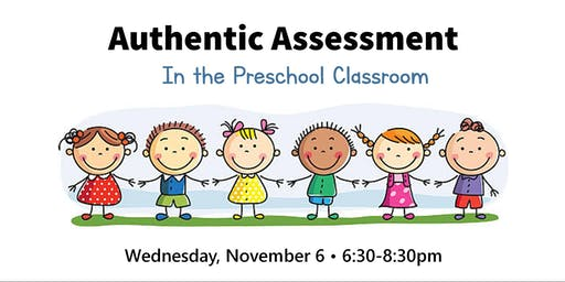 Authentic Assessment in the Preschool Classroom