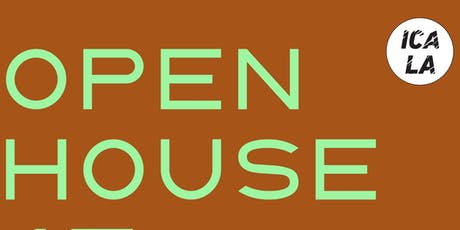 Open House at ICA LA tickets