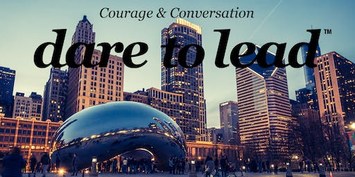 Courage & Conversation: A Dare to Lead™ Networking Event - Chicago